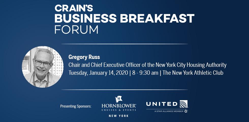 Crain's Business Breakfast Forum: Gregory Russ, Chair and Chief Executive Officer, New York City Housing Authority