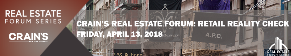Crain's Real Estate Forum: Retail Reality Check - Risks and rewards in a rapidly shifting market