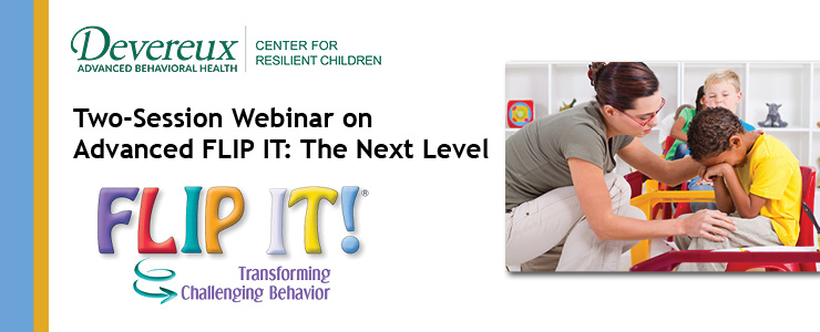 Two-Session Webinar on Advanced FLIP IT! Transforming Challenging Behavior