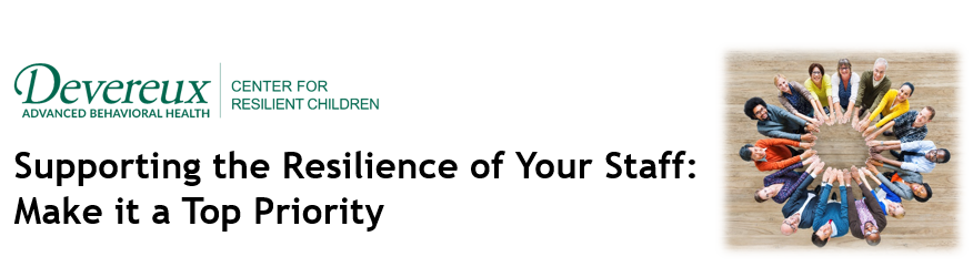 Two-Session Webinar on Supporting the Resilience of Your Staff: Make it a Top Priority