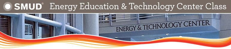 SMUD Energy Education & Technology Center Class