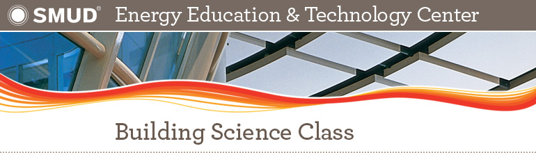 SMUD Energy Education & Technology Center: Building Science Class