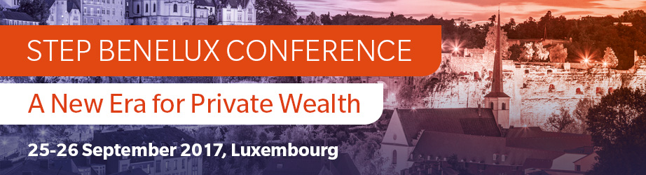 STEP BeNeLux Conference 2017 - A New Era for Private Wealth