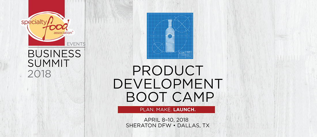 Specialty Food Business Summit 2018: Product Development Boot Camp