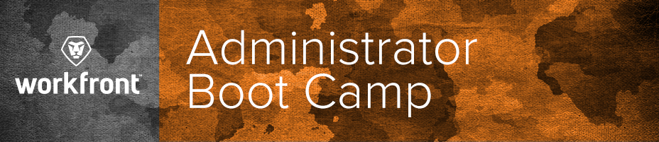 Workfront Administrator Bootcamp - April Boston