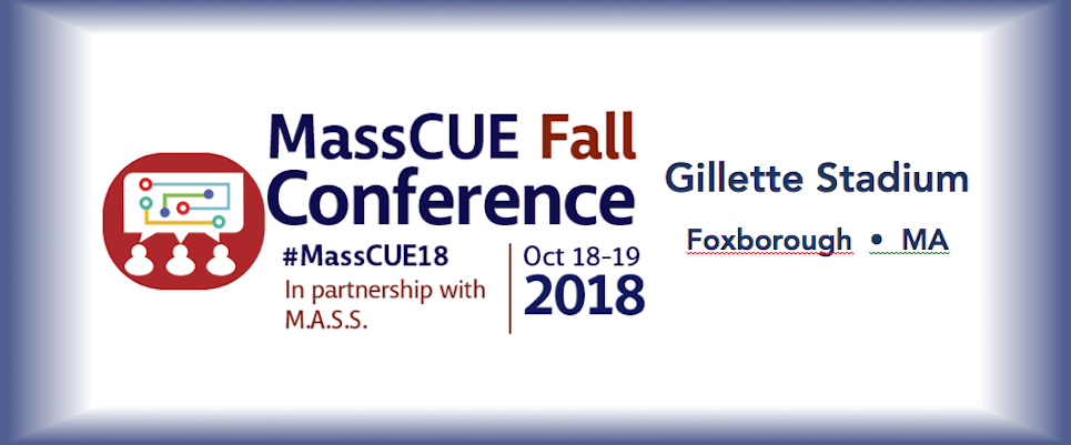 MassCUE/M.A.S.S.  Technology Conference 2018