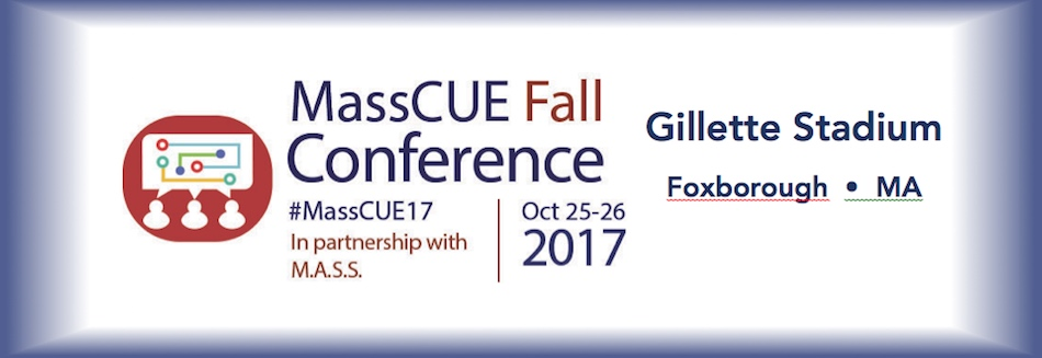 MassCUE/M.A.S.S.  Technology Conference 2017
