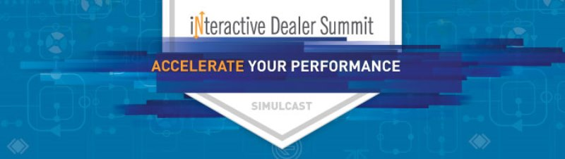 Interactive Dealer Summit Live Simulcast - November 16