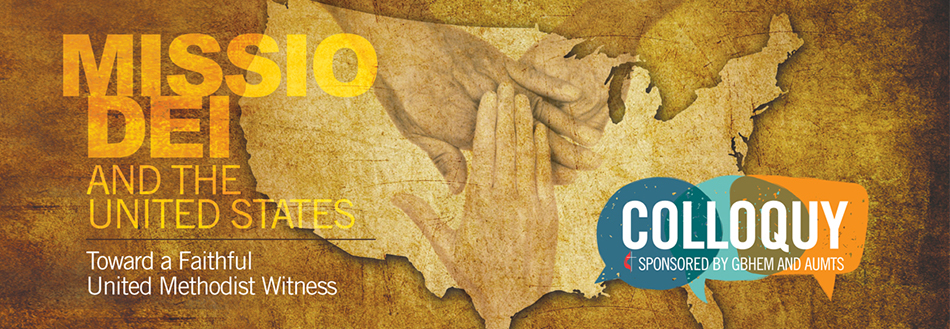 Missio Dei and the United States - Toward a Faithful United Methodist Witness