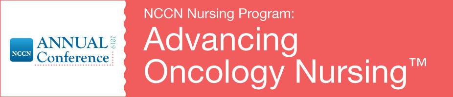 NCCN 2019 Nursing Program: Advancing Oncology Nursing