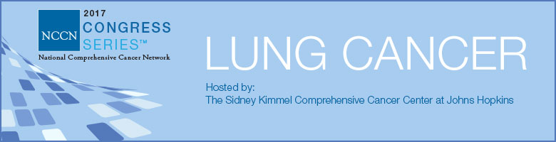 NCCN 2017 Congress Series™: Lung Cancer