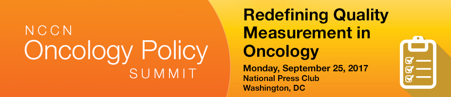 NCCN Policy Summit: Redefining Quality Measurement in Oncology