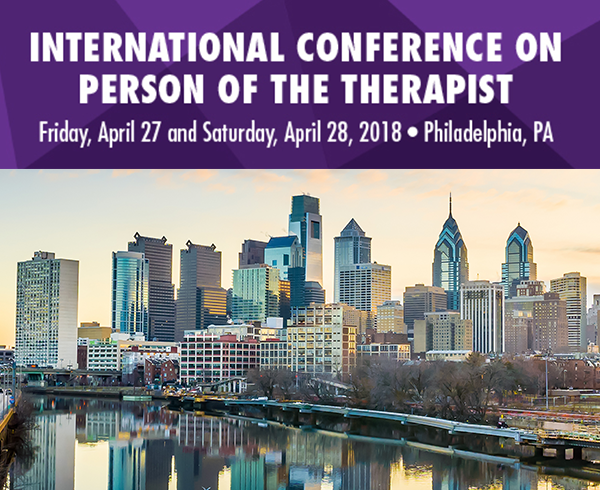The International Conference on Person of the Therapist  - Friday, April 27 and Saturday, April 28, 2018