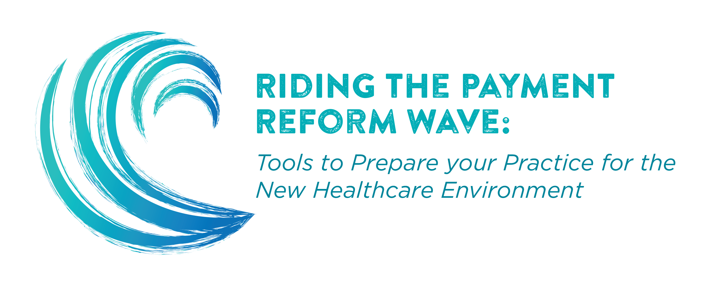 2017 Summer Roadshow: Riding the Payment Reform Wave