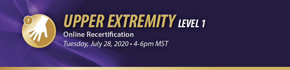 Upper Extremity Level 1 Online Recertification