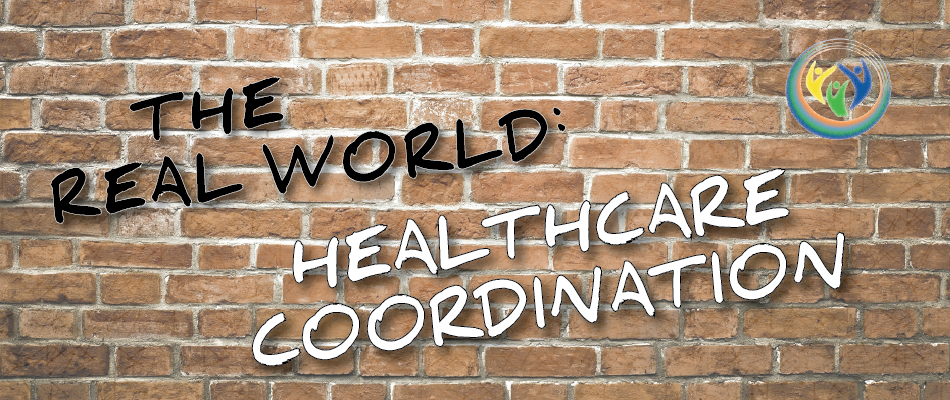 The Real World: Healthcare Coordination
