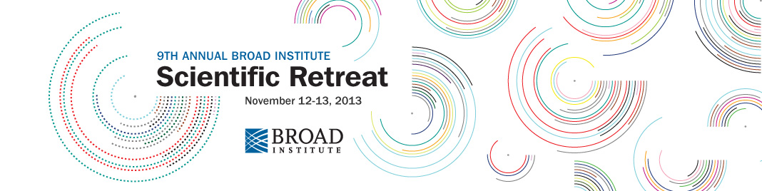 Ninth Annual Broad Institute Scientific Retreat