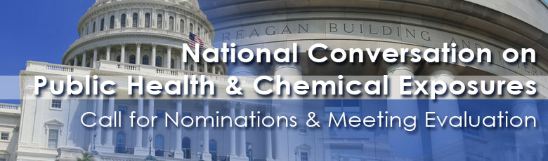 National Conversation on Public Health and Chemical Exposures - CALL FOR NOMINATIONS