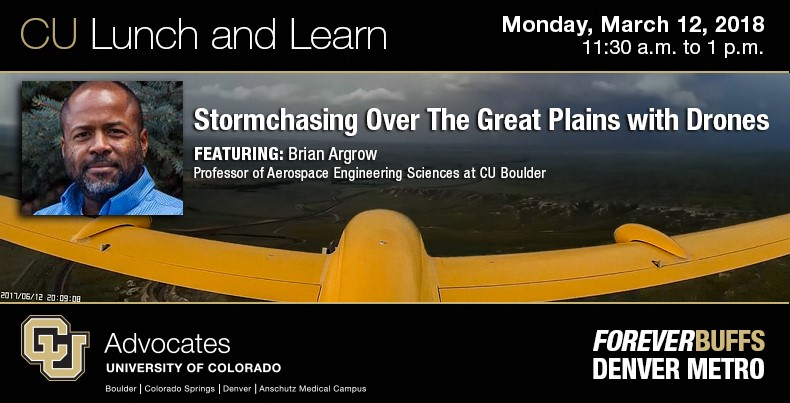 CU Lunch and Learn | CU Boulder Professor Dr. Brian Argrow on Stormchasing Over The Great Plains With Drones