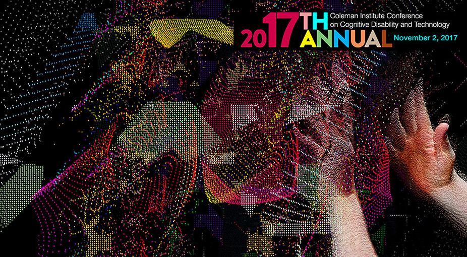 2017 Coleman Institute Conference on Cognitive Disability & Technology Registration
