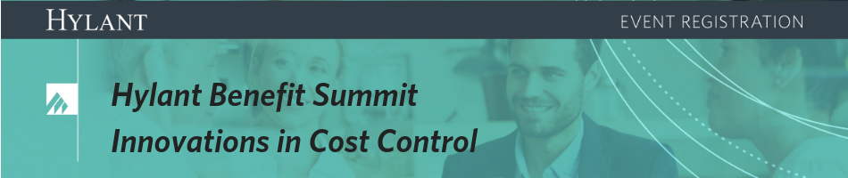 Hylant Benefit Summit: Innovations in Cost Control