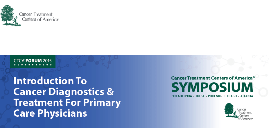 Introduction to Cancer Diagnostics & Treatment for Primary Care Physicians