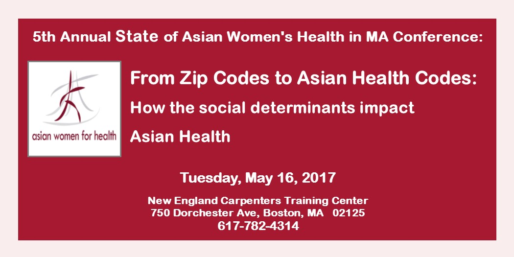 5th Annual State of Asian Women's Health in MA Conference: From Zip Codes to Asian Health Code