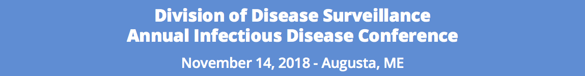 ME#601 - 2018 Division of Disease Surveillance Annual Infectious Disease Conference
