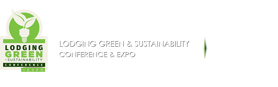 Lodging Green & Sustainability Conference & Expo