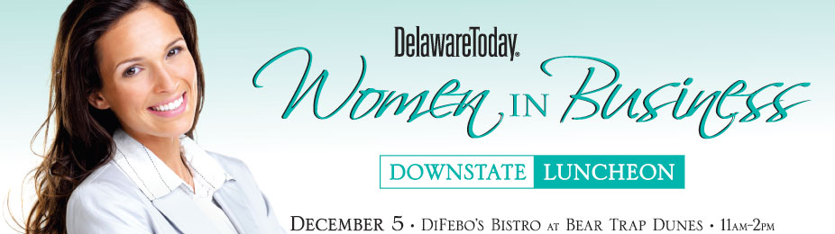 Delaware Today's WOMEN IN BUSINESS Downstate Luncheon