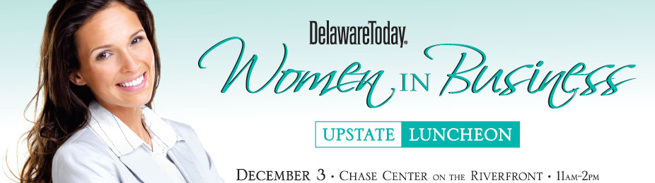 Delaware Today's WOMEN IN BUSINESS Upstate Luncheon