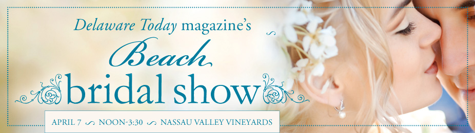 Delaware Today and Delaware Bride BEACH BRIDAL SHOW