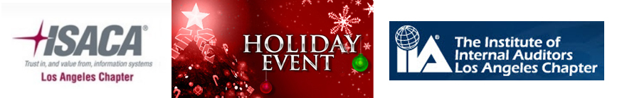 December 14th Joint ISACA LA & IIA LA Holiday Meeting