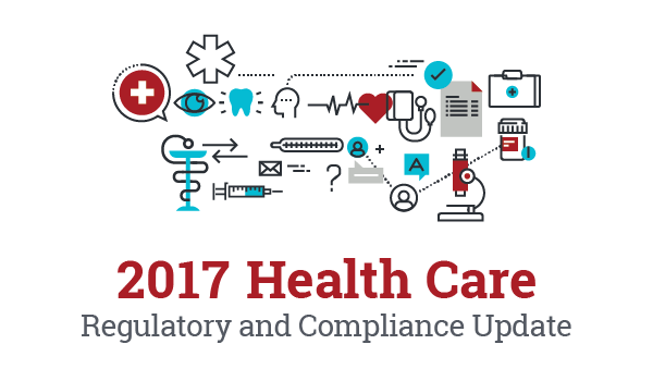 2017 Health Care Regulatory and Compliance Update