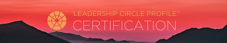 Leadership Circle Profile Certification : Sydney 6-8 November, 2019