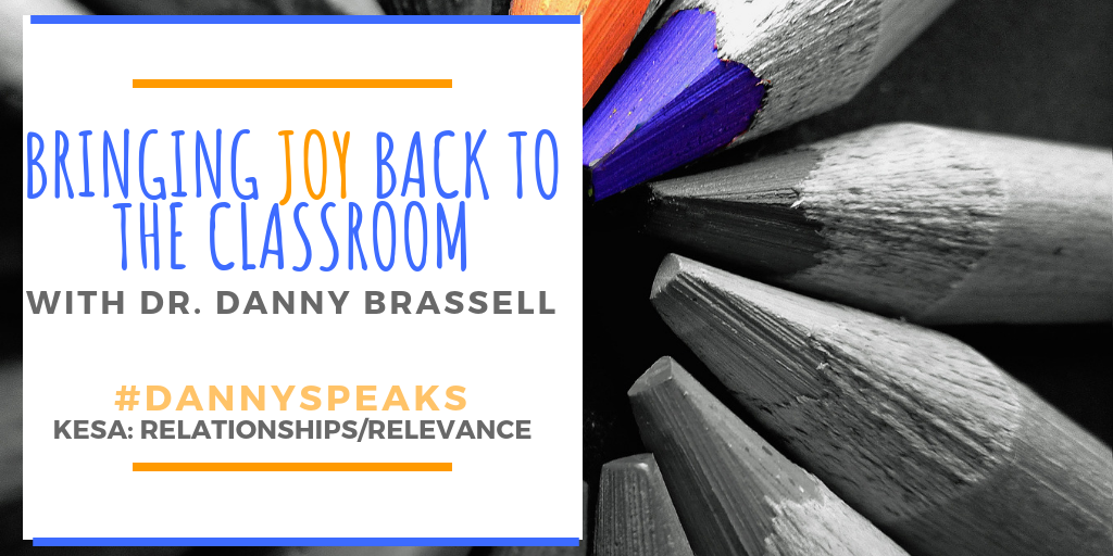Bringing Joy Back to the Classroom with Dr. Danny Brassell