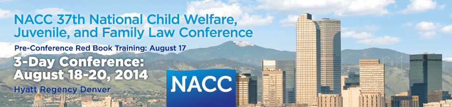 37th National Child Welfare, Juvenile, & Family Law Conference