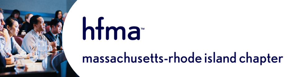 HFMA MA-RI Transformation or Disruption:  Changing the Focus and Pace of Change in Healthcare Delivery