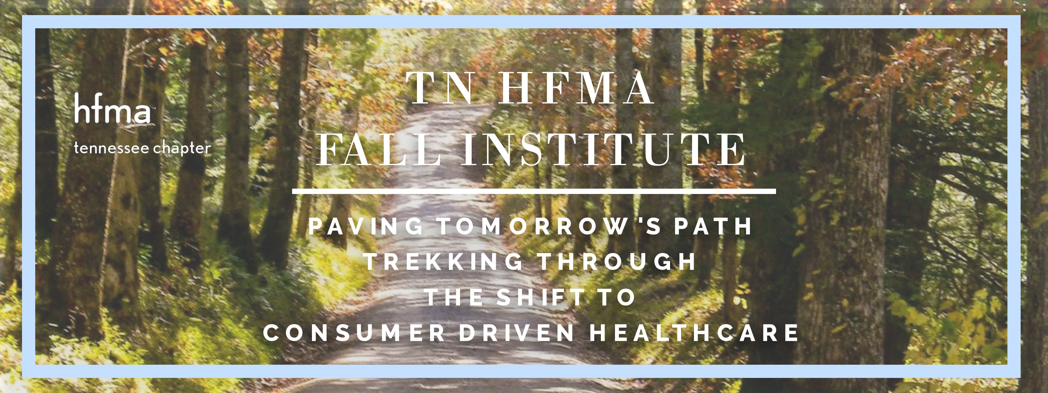 2018 TN HFMA Fall Institute Gatlinburg, TN