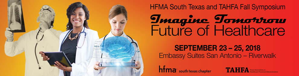 South Texas HFMA and TAHFA 2018 Fall Symposium