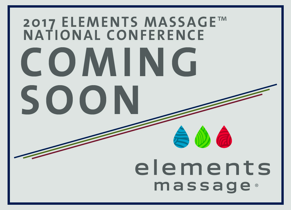 2017 Elements Massage National Conference Coming Soon