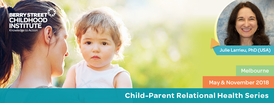 Julie Larrieu - Child-Parent Relational Health Series