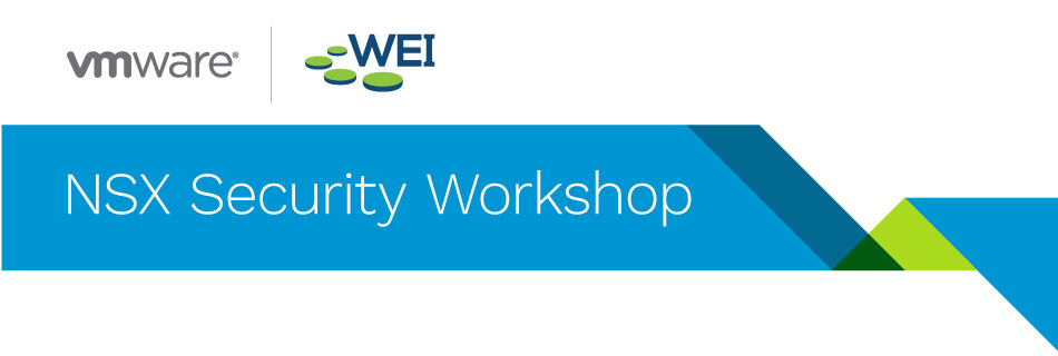 NSX & Micro-Segmentation Security Workshop - WEI