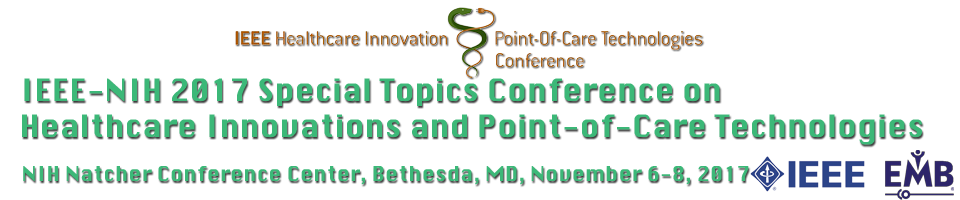 IEEE-NIH 2017 Special Topics Conference on Healthcare Innovations and Point-of-Care Technologies