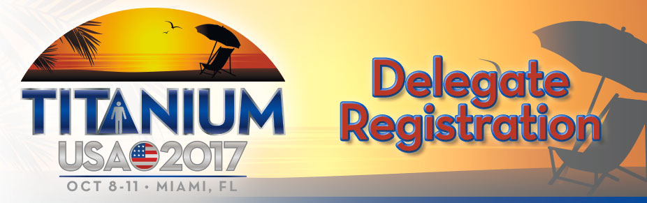Miami:  TITANIUM USA 2017 Delegate Registration
