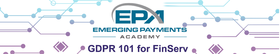 GDPR 101 FOR FINSERV, PAYMENTS & FINTECH