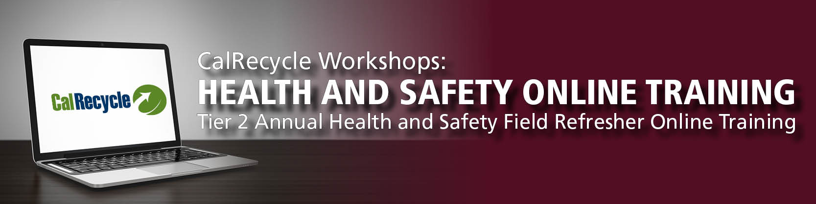 2016/17 CalRecycle Online Training: Tier 2 Health and Safety