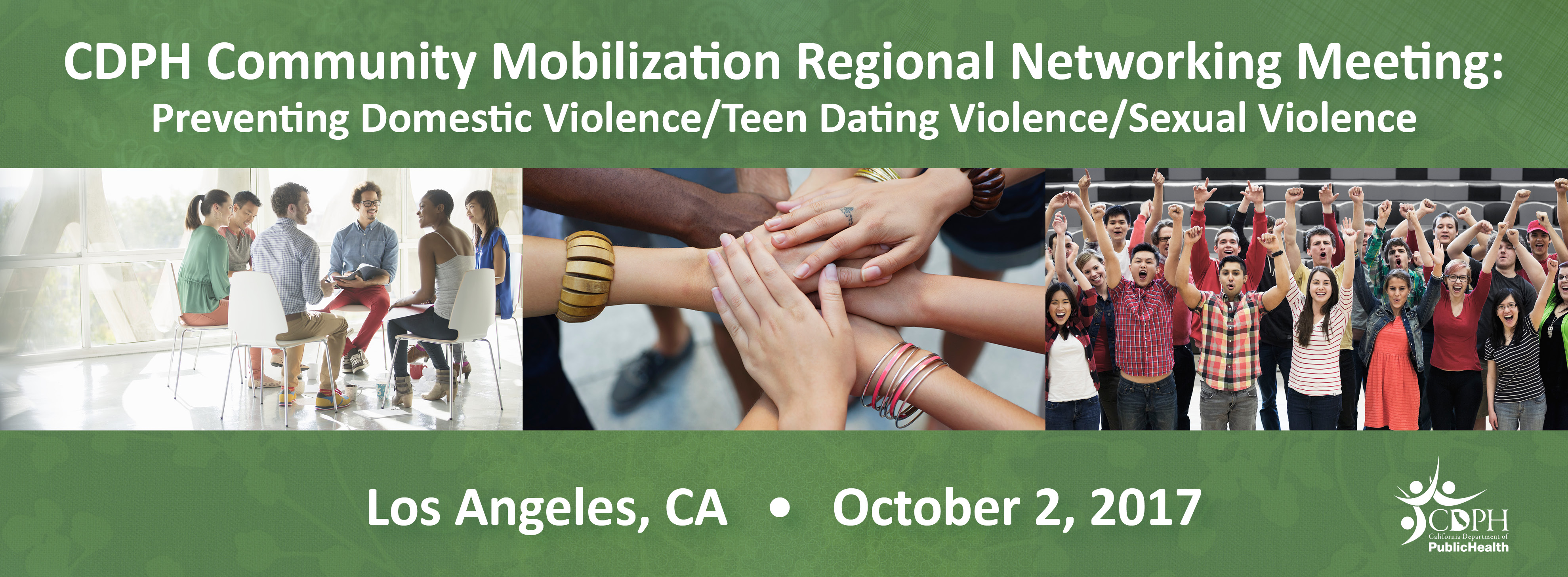 CDPH Community Mobilization Regional Networking Meeting: Preventing Domestic Violence/Teen Dating Violence/Sexual Violence