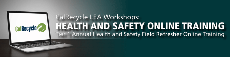 2016 CalRecycle/LEA Online Training: Tier 1 Health and Safety