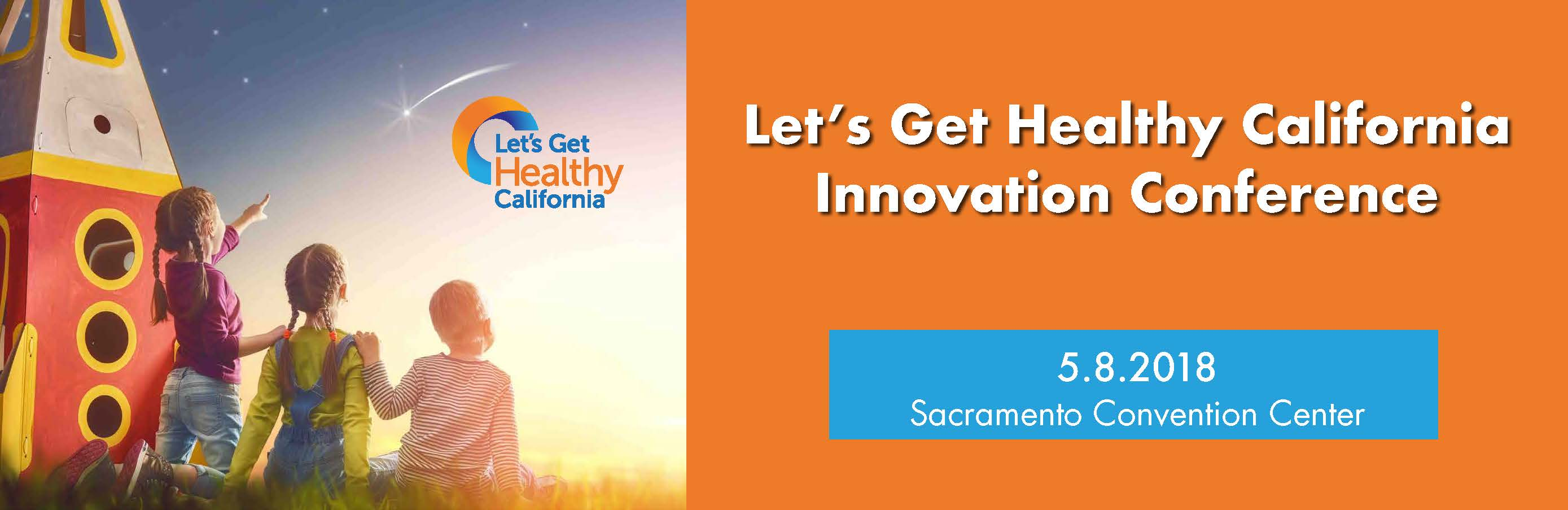 Let's Get Healthy CA - Innovation Conference